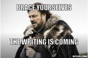 resized_winter-is-coming-meme-generator-brace-yourselves-the-writing-is-coming-ffcf85